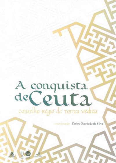"""A conquista de Ceuta (XVII Encontro Turres Veteras """"Ceuta e Expansão Portuguesa"""")"""