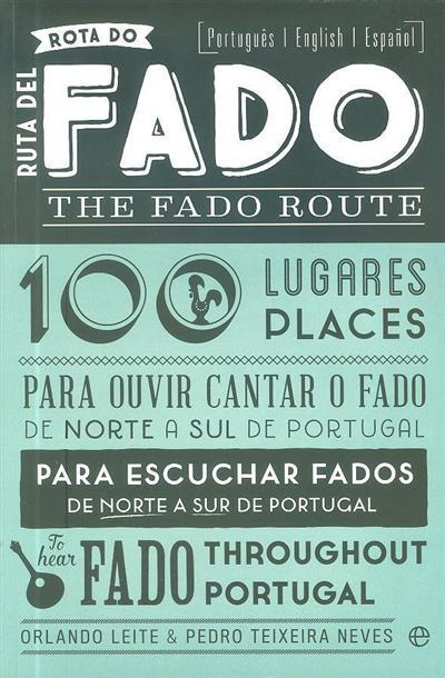 Rota do Fado (Orlando Leite, Pedro Teixeira Neves)