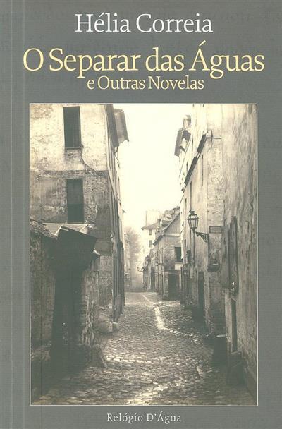 O separar das águas e outras novelas (Hélia Correia)