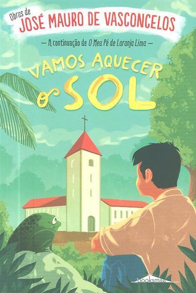 Vamos aquecer o Sol (José Mauro de Vasconcelos)