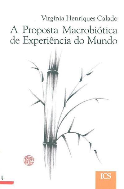 A proposta macrobiótica de experiência do Mundo (Virgínia Henriques Calado)