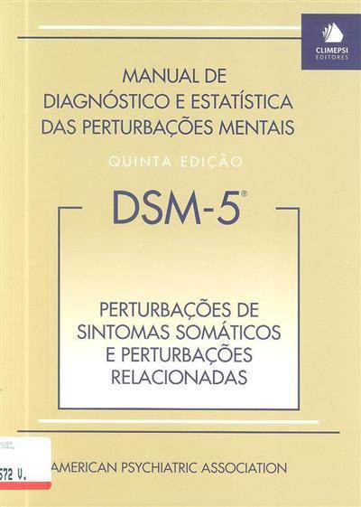 Perturbações de sintomas somáticos e perturbações relacionadas ([org.] American Psychiatric Association)