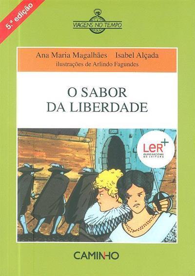 O sabor da liberdade (Ana Maria Magalhães, Isabel Alçada)