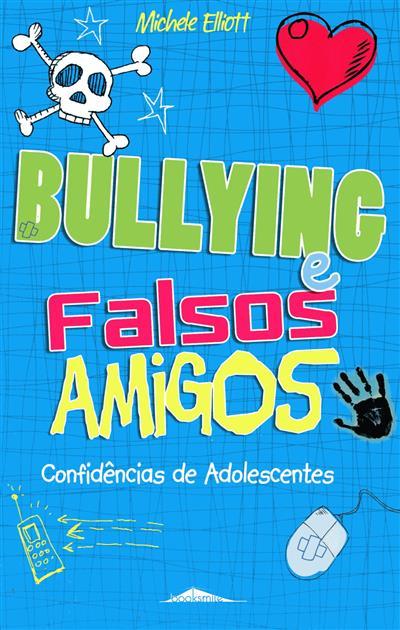 Bullying e falsos amigos (Michele Elliott)