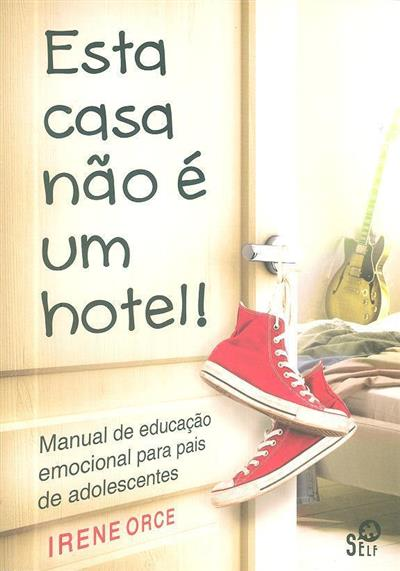 Esta casa não é um hotel! (Irene Orce)