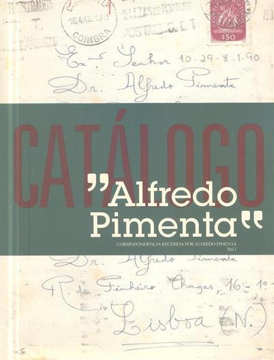 Alfredo Pimenta (coord. geral Alexandra Marques)
