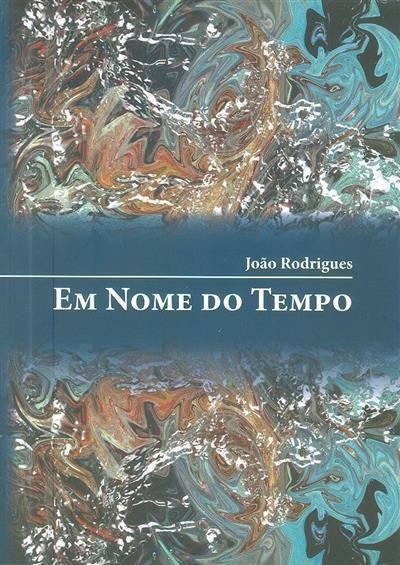 Em nome do tempo (João Rodrigues)