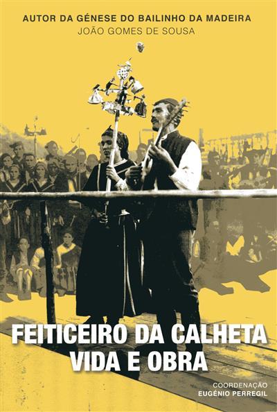 Feiticeiro da Calheta (João Gomes de Sousa)