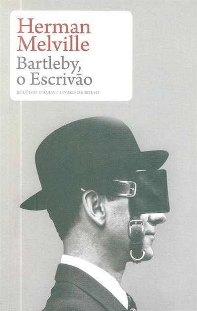 Bartleby, o escrivão (Herman Melville)