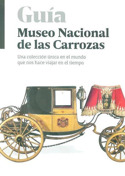 Museo Nacional de las Carrozas (coord. Silvana Bessone)