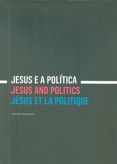 Jesus e a política (Paulo Rangel)