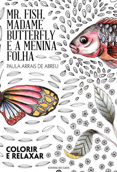 Mr. Fish, madame Butterfly e a menina Folha (Paula Arrais de Abreu)