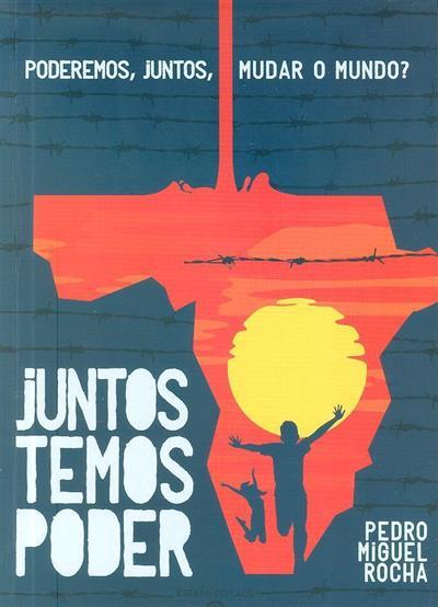 Juntos temos poder ; (Pedro Miguel Rocha)