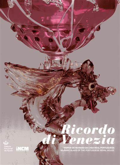Ricordo di Venezia (comis. científico Maria João Botelho Moniz Burnay, Rosa Barovier Mentasti)