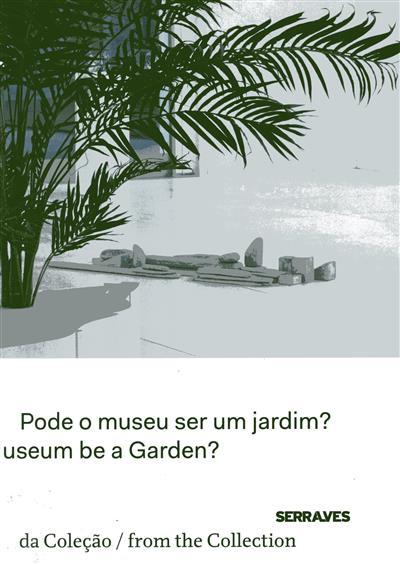 Pode o museu ser um jardim? (ed. chefe Suzanne Cotter)