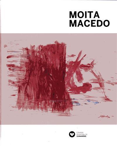 Moita Macedo (org. Câmara Municipal de Guimarães)