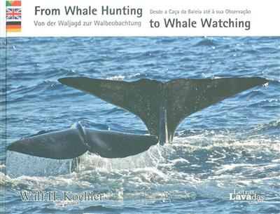From whale hunting to whale watching (Wulf H. Koehler)