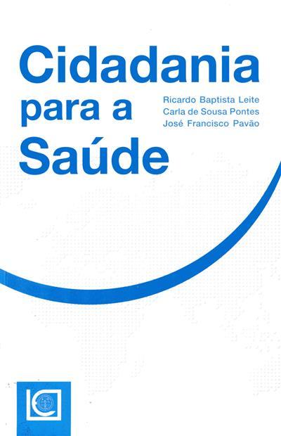 Cidadania para a saúde (Ricardo Baptista Leite, Carla de Sousa Pontes, José Francisco Pavão)