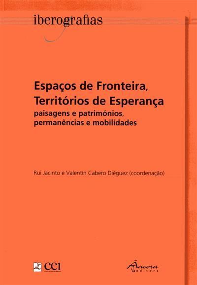 Espaços de fronteira, territórios de esperança (Ana Paula Cordeiro... [et al.])