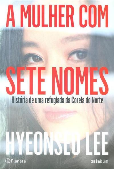 A mulher com sete nomes (Hyeonseo Lee)