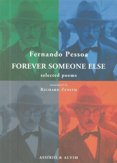 Forever someone else (Fernando Pessoa)