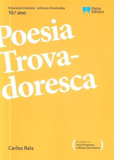 Poesia trovadoresca (Carlos Reis)