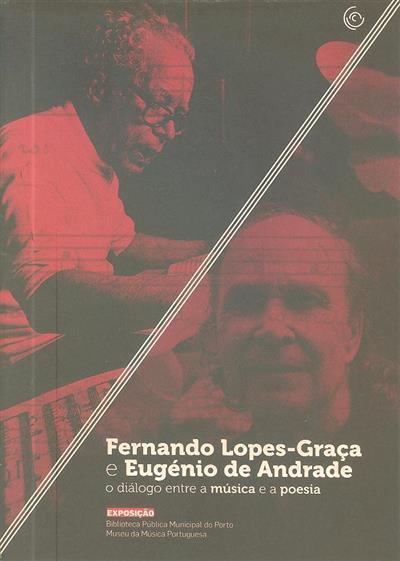 Fernando Lopes-Graça e Eugénio de Andrade ([org.] Rui Moreira, Paulo Cunha e Silva)