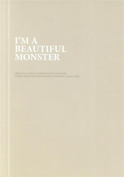 I'm a beatiful monster (curador Antonia Gaeta)