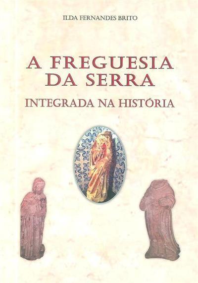 A Freguesia da Serra integrada na história (Ilda Fernandes Brito)