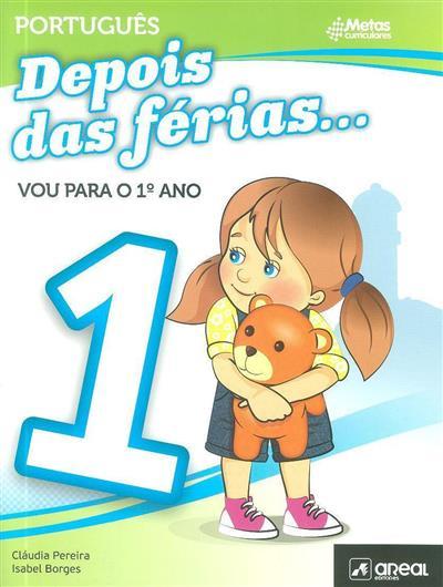 Depois das férias... vou para o 1º ano (Cláudia Pereira, Isabel Borges)