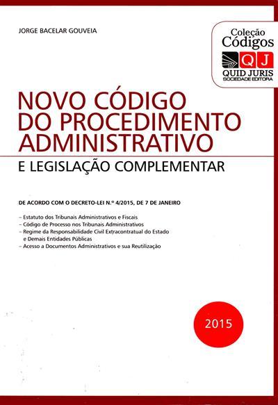 Novo código do procedimento administrativo e legislação complementar ([anot.] Jorge Bacelar Gouveia)