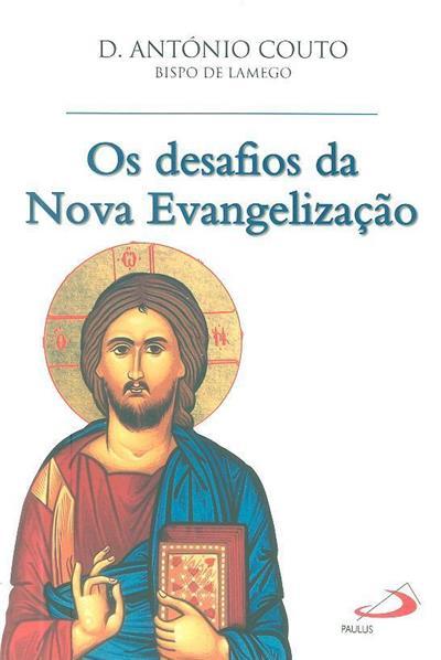 Os desafios da nova evangelização (António Couto)