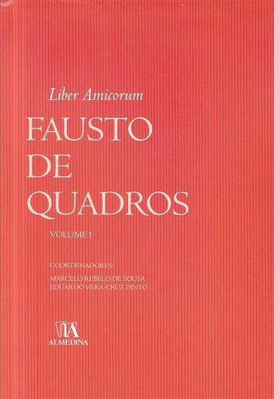 Liber amicorum Fausto de Quadros (coord. Marcelo Rebelo de Sousa, Eduardo Vera-Cruz Pinto)