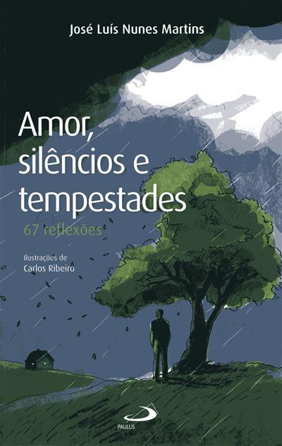 Amor, silêncios e tempestades (José Luís Nunes Martins)