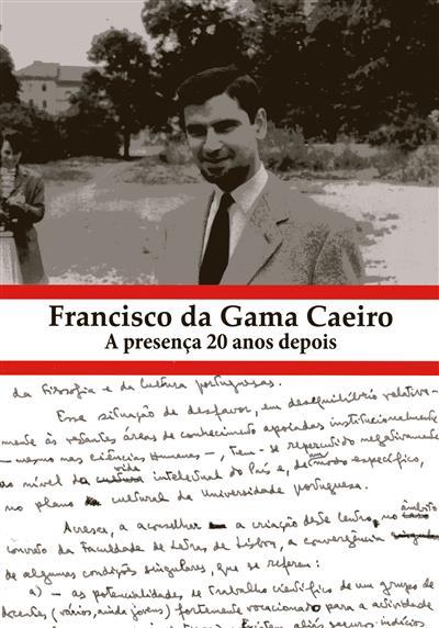 Francisco da Gama Caeiro (coord.Maria Leonor L. O. Xavier)