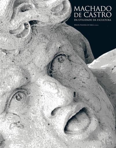 Machado de Castro (coord. Miguel Figueira de Faria)