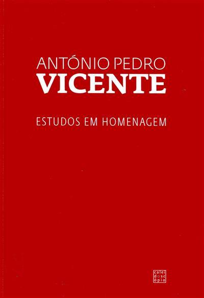 António Pedro Vicente (org. Luís Reis Torgal... [et al.])