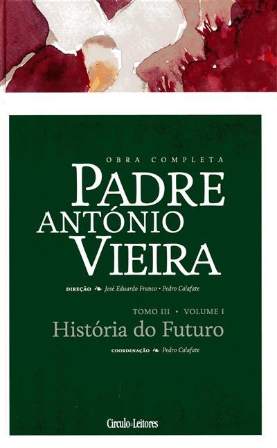 História do futuro e voz de Deus ao mundo, a Portugal e à Baía (coord. geral , introd. Pedro Calafate)