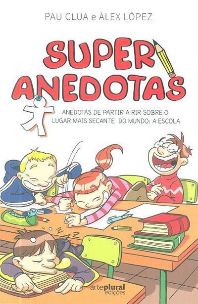 Super anedotas (Pau Clua, Àlex López)