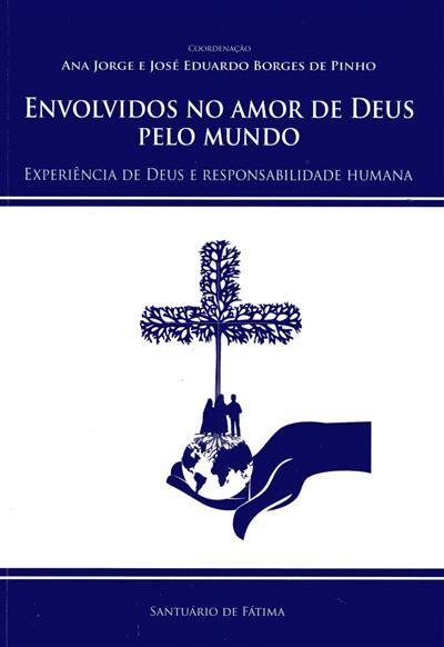 Envolvidos no amor de Deus pelo Mundo (coord. Ana Jorge, José Eduardo Borges de Pinho)