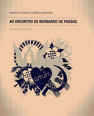 Ao encontro de Bernardo de Passos (José do Carmo Correia Martins)