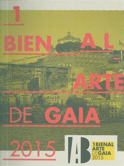 1 Bienal de Arte de Gaia (org. Artistas de Gaia-Cooperativa Cultural)
