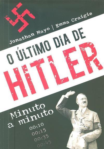 O último dia de Hitler (Jonathan Mayo, Emma Craigie)