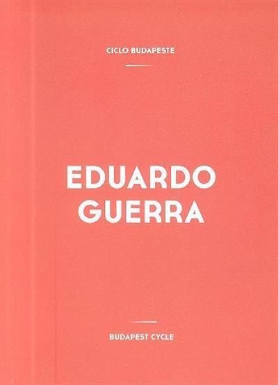 Eduardo Guerra (conceção e org. João Mourão)