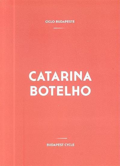 Catarina Botelho (conceção. e org. João Mourão)