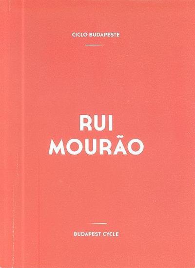 Rui Mourão (conceção e org. João Mourão)