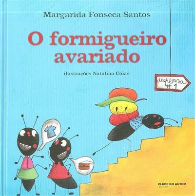 O formigueiro avariado (Margarida Fonseca Santos)