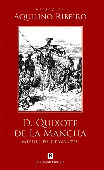 D. Quixote de la Mancha (Miguel de Cervantes Saavedra)