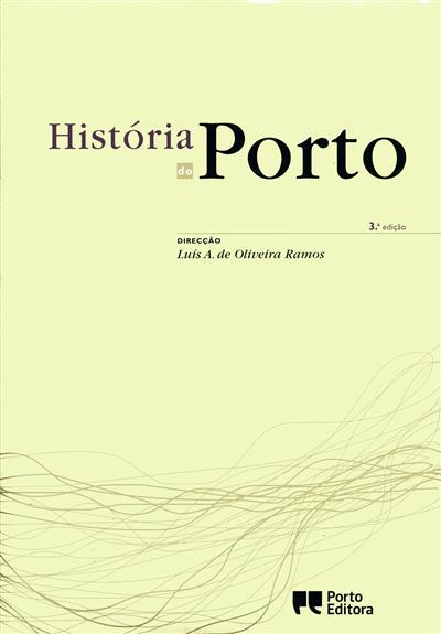 História do Porto (dir. Luís A. de Oliveira Ramos)