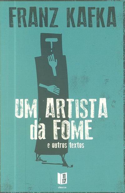 Um artista da fome e outros textos (Franz Kafka)